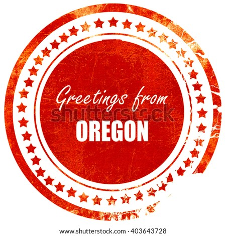 Greetings from oregon, grunge red rubber stamp on a solid white