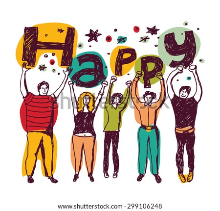 Group happy casual people isolate colors. Group of funny unrecognizable persons isolate on white with word Happy in hands. Color  illustration. - stock photo