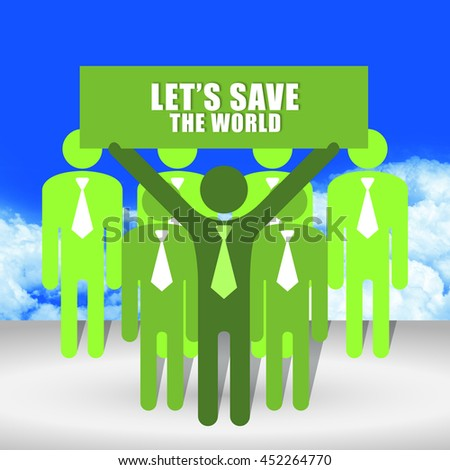 Group of Businessman With Let's Save The World Sign on Hand in Blue Sky Background