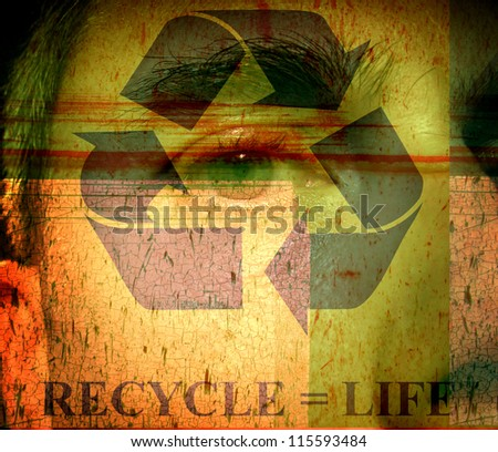 grunge and worn composite photo design of human eye and recycle symbol