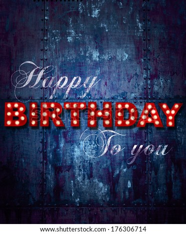 Grunge background with glowing letters writing Happy Birthday to you - stock photo