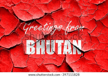Grunge cracked Greetings from bhutan