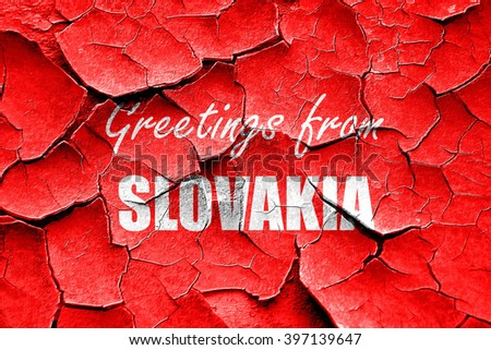 Grunge cracked Greetings from slovakia