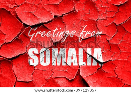 Grunge cracked Greetings from somalia