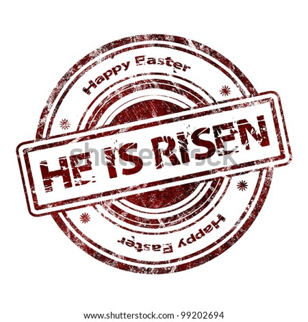 "Grunge Rubber Stamp ""He is risen"" - stock photo"