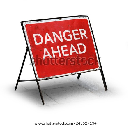 Grungy road sign danger ahead isolated on white background - stock photo