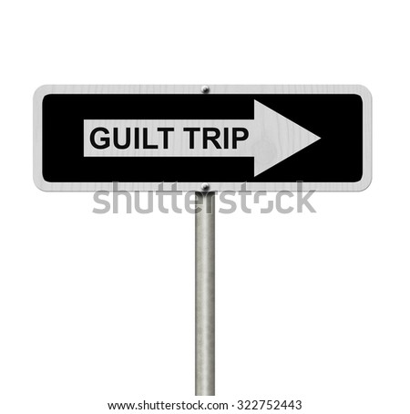 Guilt Trip this way, Black and white street sign with words Guilt Trip isolated on white