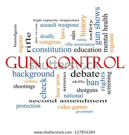 Gun Control Word Cloud Concept with great terms such as second, amendment, right, bear, arms, violence and more. - stock photo