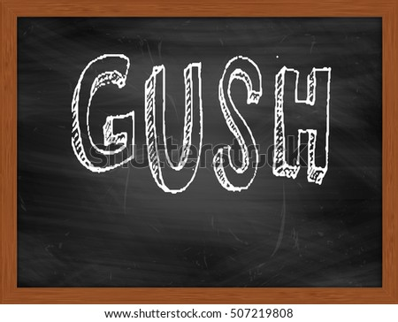 GUSH hand writing chalk text on black chalkboard