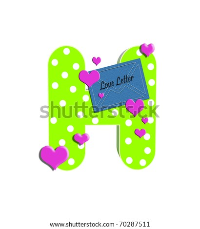 h alphabet in love  in the alphabet set