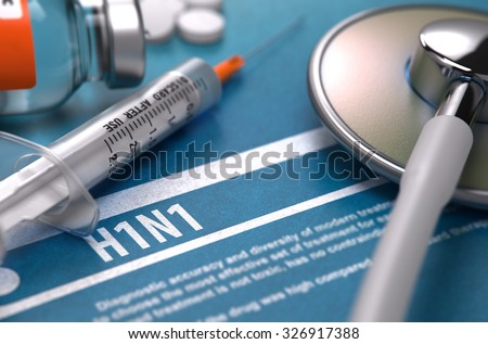 H1N1 - Medical Concept on Blue Background with Blurred Text and Composition of Pills, Syringe and Stethoscope. - stock photo