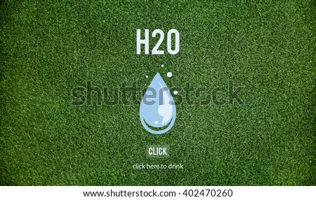 H2O Environment Ecology Sustainable Concept - stock photo