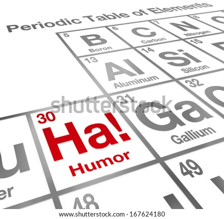 Ha Element of Humor Periodic Table Funny Laughter - stock photo