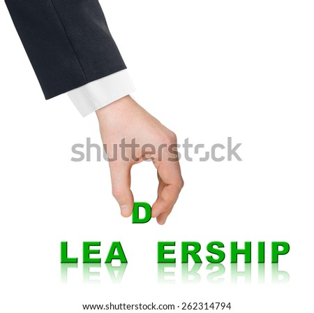 Hand and word Leadership - business concept, isolated on white background - stock photo