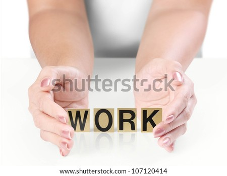 Hand and word work on white background