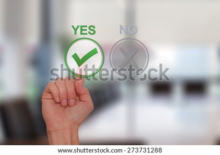 Hand Choose yes on virtual screen. Business technology concept. Isolated on office. Stock Image. - stock photo