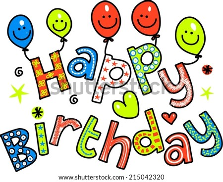 Hand drawn and colored whimsical cartoon special occasion text that reads HAPPY BIRTHDAY. - stock photo