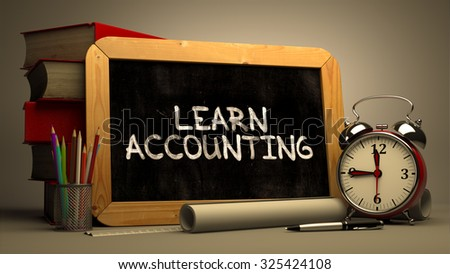 Hand Drawn Learn Accounting Concept  on Chalkboard. Blurred Background. Toned Image. - stock photo