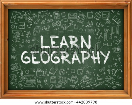 Hand Drawn Learn Geography on Green Chalkboard. Hand Drawn Doodle Icons Around Chalkboard. Modern Illustration with Line Style. - stock photo