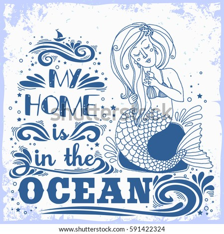 hand drawn mermaid my home is in the ocean inspirational print with grunge texture - Mermaid Home Decor