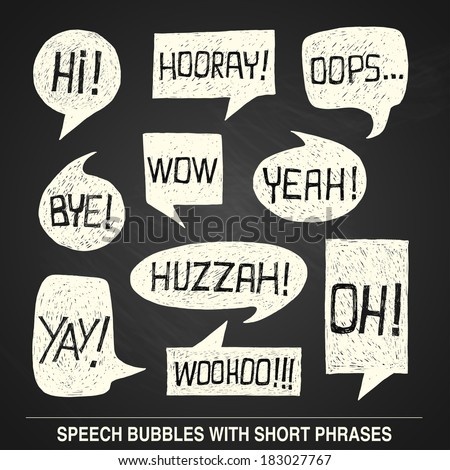 Hand drawn speech bubble set with short phrases (oh, hi; yeah, wow, yay, bye, hooray, woohoo, huzzah, oops) on chalkboard background -  bitmap illustration