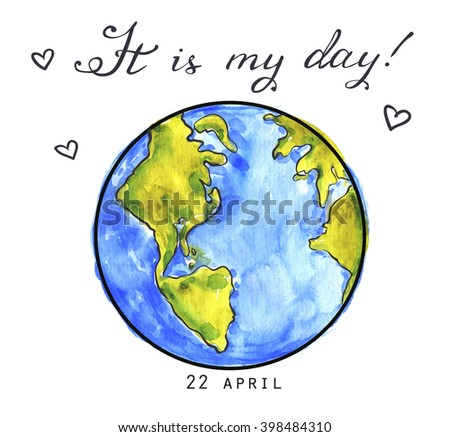 Hand-drawn template for greeting card. Earth day - 22 april. Earth drawing - watercolor and line art illustration, lettering.