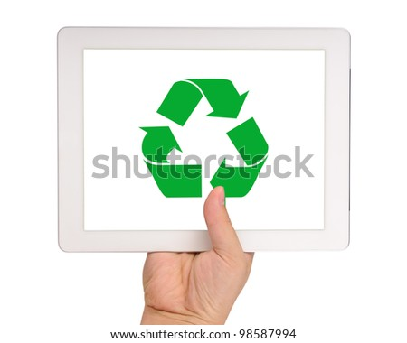 Hand holding a tablet computer with recycle symbol in the middle Isolated on white