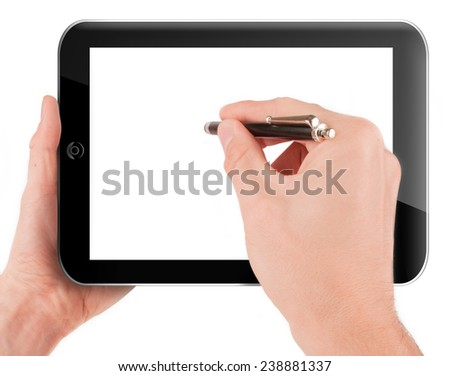 Hand holding and operating a tablet pc computer by a stylus with blank screen isolated on white background