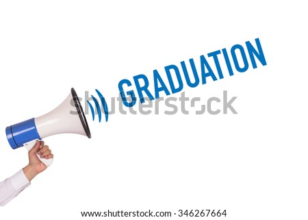 Hand Holding Megaphone with GRADUATION Announcement - stock photo