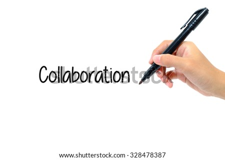Hand holding pen writing words collaboration concept.