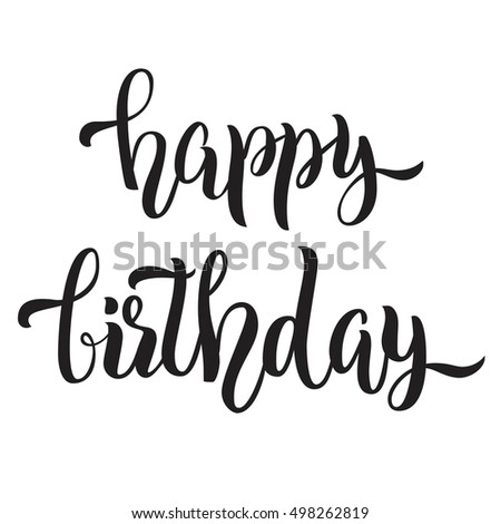 Hand Lettering Happy Birthday Phrase Isolated On White Background