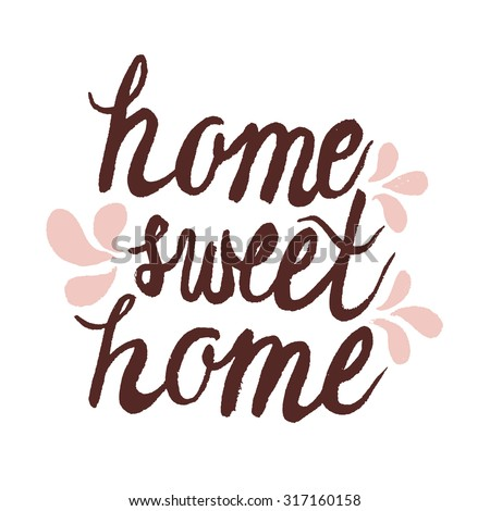 Hand lettering ink typography poster 'home sweet home'.For cards, posters, prints or home decorations.Raster copy - stock photo