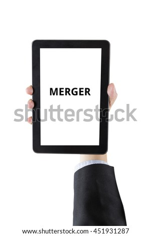 hand of businessman holding digital tablet with word merger isolated on white background with clipping path