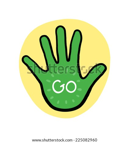 Hand on with the word go Illustration; Go green on Yellow Background  - stock photo