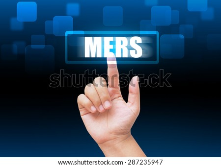 "Hand press ""MERS"" button on technology background"
