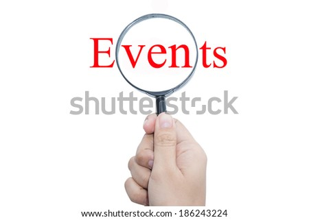 Hand Showing Events concept Word Through Magnifying Glass