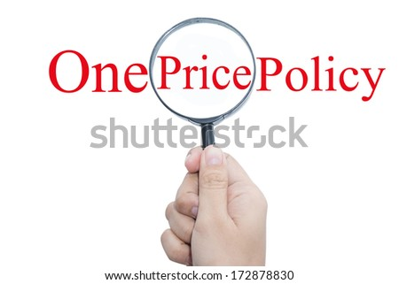 Hand Showing One Price Policy Word Through Magnifying Glass  - stock photo