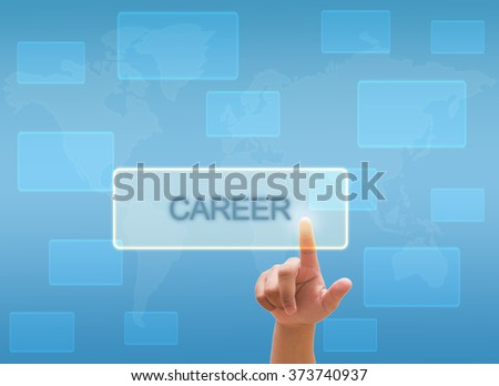 "hand touching ""CAREER""  on virtual screen interface"
