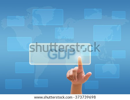 "hand touching  "" GDP or Gross Domestic Product "" on virtual screen interface"