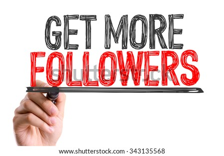 Hand with marker writing: Get More Followers - stock photo