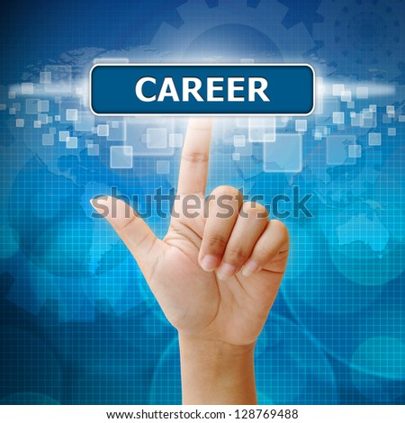 Hand woman press on touch screen interface career button - stock photo