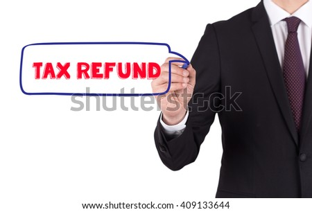 Hand writing a word TAX REFUND on white board - stock photo