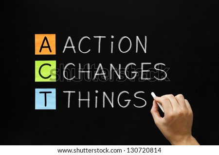 Hand writing Action Changes Things with white chalk on blackboard. - stock photo