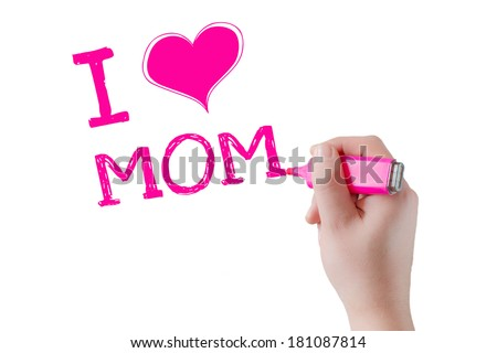 Hand writing and drawing heart shape in wording, I love Mom. - stock photo