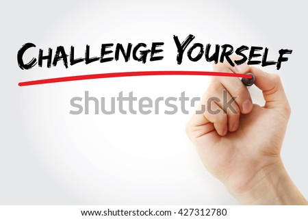 Hand writing Challenge Yourself with marker, business concept - stock photo