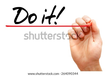Hand writing Do it with marker, business concept - stock photo