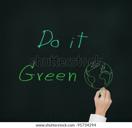 "hand writing environmental concern concept "" do it green "" on chalkboard - stock photo"