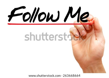 Hand writing Follow Me with marker, business concept - stock photo