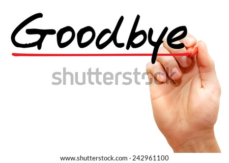 Hand writing Goodbye with marker, business concept - stock photo
