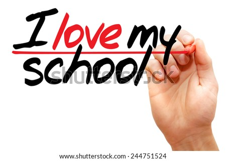 i love my school writing My true tale for today is a bit unique, because it involves me writing a letter to my son, whom i re-connected with in 2013 after being estranged from him for about three years we are currently – and still – strengthening our relationship (yay) and i obtained his permission to publish this on my blog.